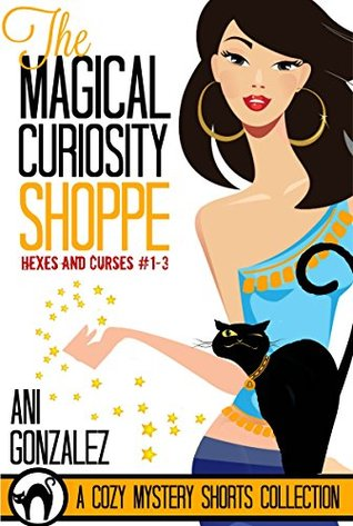 The Magical Curiosity Shoppe (A Banshee Creek Cozy Mystery Short Story Collection)