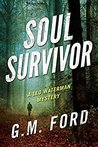 Soul Survivor by G.M. Ford