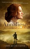 Annaliese, Sound and True by Lindy Keane Carter