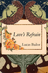 Love's Refrain by Lucas Bailor