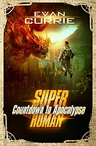 Superhuman 02 Countdown to Apocalypse - Evan Currie