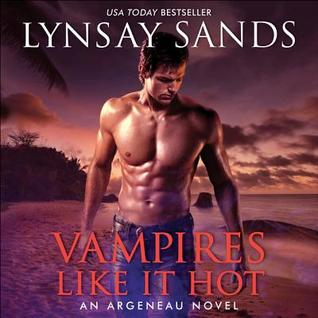 Vampires Like It Hot (Argeneau Series, #28) - Lynsay Sands