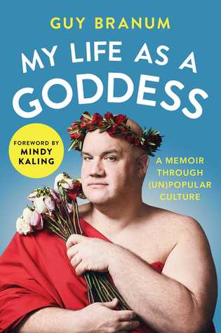 My Life as a Goddess by Guy Branum