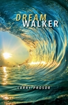Dream Walker by Larry Prosor