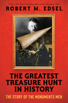 The Greatest Treasure Hunt in History by Robert M. Edsel