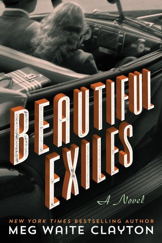 Meg Waite Clayton: Beautiful Exiles