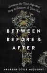 Between Before and After by Maureen Doyle McQuerry