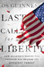 Last Call for Liberty by Os Guinness