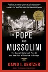 The Pope and Mussolini: The Secret History of Pius XI and the Rise of Fascism in Europe