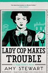 Lady Cop Makes Trouble  (Kopp Sisters #2)