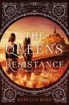 The Queen's Resistance (The Queen's Rising, #2)