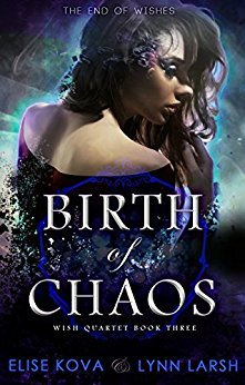 Birth of Chaos (Wish Quartet #3)