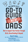 The Birth Guy's Go-To Guide for New Dads by Brian W. Salmon