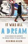 It Was All a Dream by Reniqua Allen