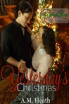 Yesterday's Christmas by A.M.  Heath