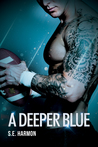 A Deeper Blue by S.E. Harmon