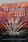 The Window Trail (A Big Bend Country Mystery #1)