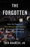 Book cover for The Forgotten: How the People of One Pennsylvania County Elected Donald Trump and Changed America