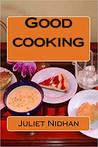 Good Cooking by Juliet Nidhan