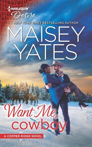 Want Me, Cowboy (Copper Ridge: Desire, #5)