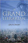The Grand Librarian by Dee Rose