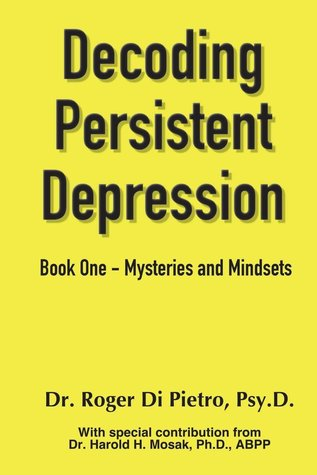 Mysteries and Mindsets (Decoding Persistent Depression #1)