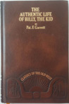 The Authentic Life of Billy, The Kid. by Pat F. Garrett