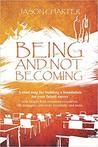 Being And Not Becoming by Jason Charter