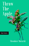 Throw the Apple by Theodore Moracht