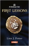 First Lessons by Lina J. Potter