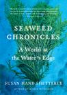 Seaweed Chronicles by Susan Hand Shetterly