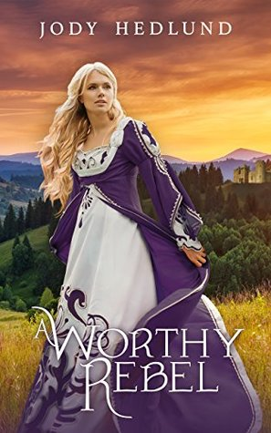 A Worthy Rebel (An Uncertain Choice, #5)