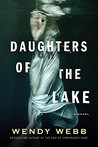 Daughters of the Lake by Wendy Webb