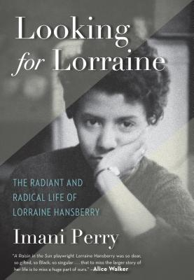 Looking for Lorraine: The Radiant and Radical Life of Lorraine Hainsberry