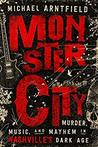 Monster City by Michael Arntfield