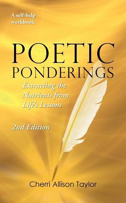 Poetic Ponderings: Extracting the Nutrients from Life's Lessons