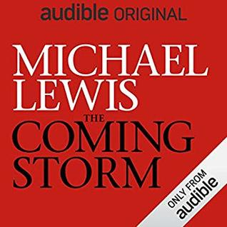 The Coming Storm - Michael Lewis