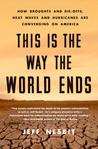 This Is the Way the World Ends by Jeff Nesbit