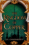 The Kingdom of Copper (The Daevabad Trilogy, #2)