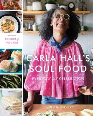 Carla Hall's Soul Food: Everyday and Celebration