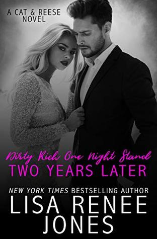 Dirty Rich One Night Stand: Two Years Later (Dirty Rich, #7)