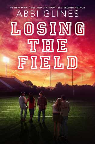 Losing the Field (The Field Party, Book 4) - Abbi Glines