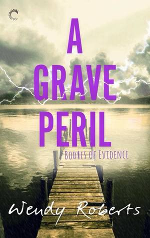 A Grave Peril (Bodies of Evidence, #3)
