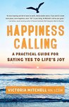 Happiness Calling by Victoria  Mitchell