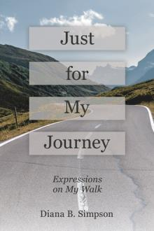Just for My Journey: Expressions on My Walk