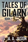 Tales of Gilarn: Book 1