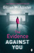 The Evidence Against You by Gillian McAllister