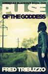 Pulse of the Goddess: American Blackout Book One