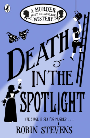 Death in the Spotlight (Murder Most Unladylike Mysteries, #7)