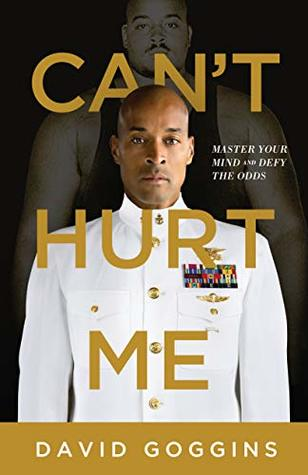 Master Your Mind and Defy the Odds  - David Goggins
